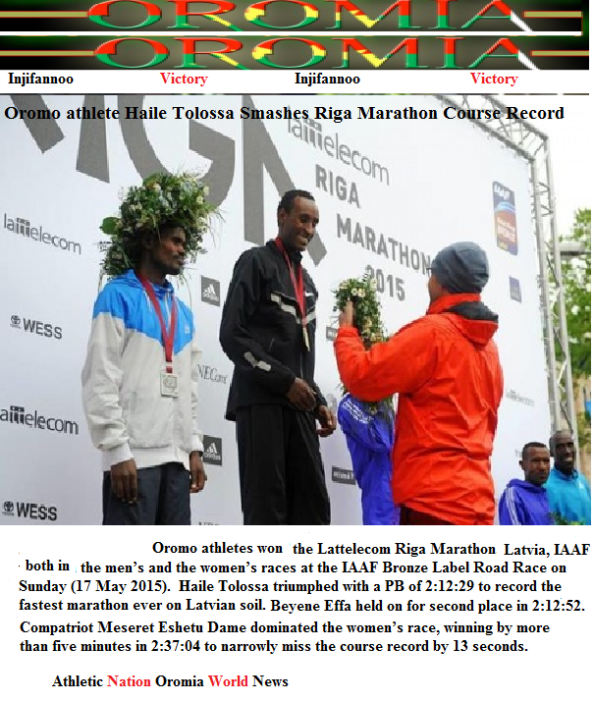 Oromo athletes Haile Tolossa (M) and Meseret Eshetu Dame (F) won Riga Marathon on 17 May 2015
