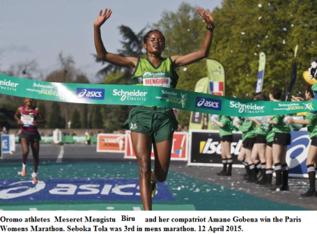 Oromo athletes Meseret Mengistu Bekele and her compatriot Amane Gobena win the Paris Womens Marathon. Seboka Tola was 3rd in men's marathon.