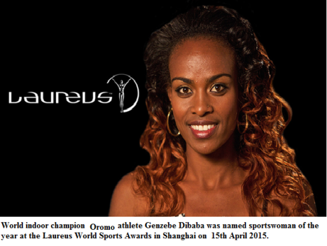 World indoor champion Oromo athlete Genzebe Dibaba was named sportswoman of the year at the Laureus World Sports Awards in Shanghai on 15 april 2015.