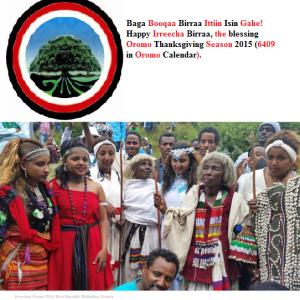 Baga Booqaa Birraa Ittiin Isin Gahe! Happy Irreecha Birraa, the blessing Oromo Thanksgiving Season 2015 (6409 in Oromo Calendar).