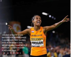 Oromo athlete Sifan Hassan claimed her first global title in women's 1500m  IAAF indoor  Championships Portland 2016.