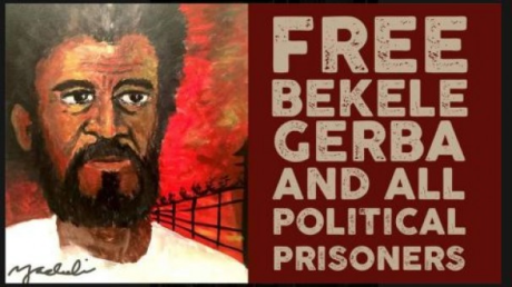 Free Bekele Gerba and all political prisonners in Ethiopia