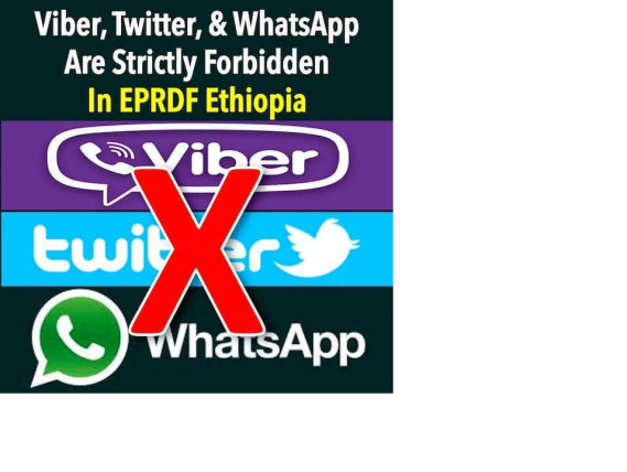 Viber, twitter, Facebook and WhatsApp Are strictly forbidden in Fascist regime (TPLF) Ethiopia