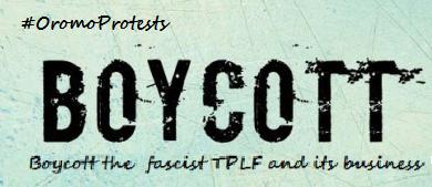 oromoprotests-boycotts-fascist-ethiopias-regime-tplf-the-criminal-group-and-its-business