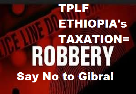 TPLF Ethiopia's taxation is the expansion of fascist regime by the name taxation